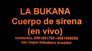 LA BUKANA EN VIVO Cuerpo de sirena