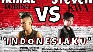 Steven Kwa VS Ikmal Tobing - Indonesiaku (Official Music Video)