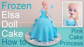 Frozen Cake - Elsa Doll Cake how to make by Pink Cake Princess
