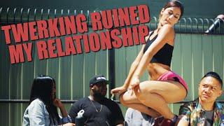 Twerking Ruined My Relationship