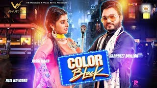 Color Black | Harpreet Dhillon Ft. Jassi Kaur | Latest Punjabi Song 2017 | VS Records