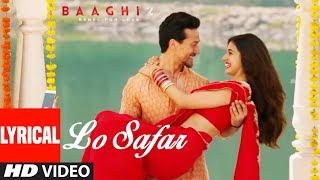 Lo Safar Song With Lyrics | Baaghi 2 | Tiger Shroff | Disha Patani | Jubin Nautiyal