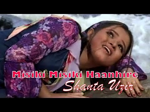 SHANTA UZIR - MISIKI MISIKI HANHIRE