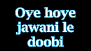 Jawaani le doobi Lyrics