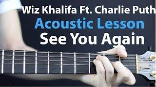 Charlie Puth, Wiz Khalifa - See You Again: Acoustic Guitar Lesson
