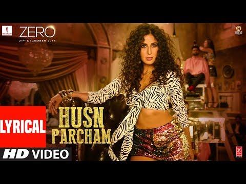 Xxx Mp4 ZERO Husn Parcham Lyrical Video Song Shah Rukh Khan Katrina Kaif Anushka Sharma T Series 3gp Sex