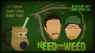 Need For Weed - Stoner Comedy - Full Movie - Directors Cut