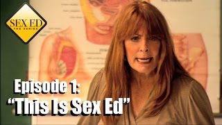 Sex Ed the Series Episode 1 -