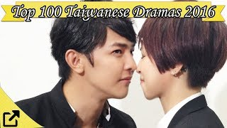 Top 100 Taiwanese Dramas 2016 (All The Time)