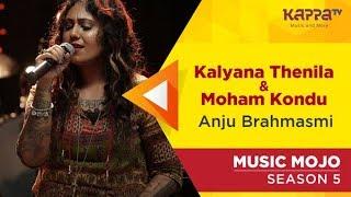 Kalyana Then nila/Moham kondu - Anju Brahmasmi - Music Mojo Season 5 - KappaTV