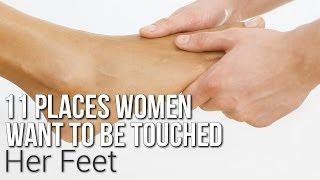 11 Places Women Want To Be Touched: Her Feet