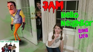 3AM HELLO NEIGHBOR REAL LIFE / That YouTub3 Family