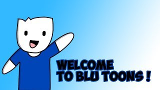 Welcome to Blu Toons!