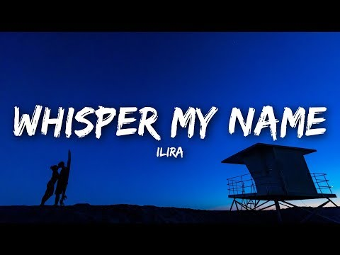 ILIRA - Whisper My Name (Lyrics)