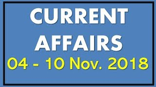 Latest GK November 2018, General Knowledge 2018, Current Affairs 4 - 10 November 2018