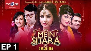 Mein Sitara | Season 1 | Episode 1 | TV One Drama | 17th March 2016