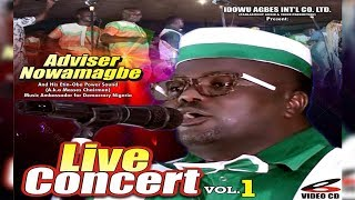 Adviser Nowamagbe Live In Concert Vol 1 - Latest Edo Music Live On Stage