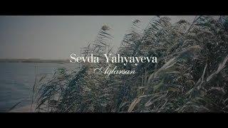 Sevda Yahyayeva - Ağlarsan