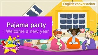 18. Pajama party: Welcome a new year (English Dialogue) -Role-play conversation