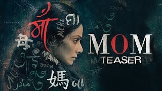 MOM Teaser  Sridevi  Nawazuddin Siddiqui  Akshaye Khanna  14 July 2017 uploaded on 07-04-2017 1079 views