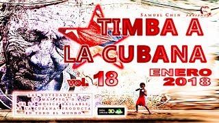 TIMBA A LA CUBANA vol. 18 - ENERO 2018 - Las Novedades De La Musica Bailable