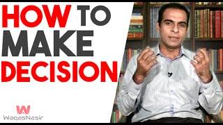 How to Make Good Decisions - By  Qasim Ali Shah   Kamyabi Aapki Muntazir (Episode 9)