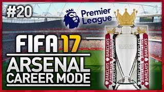 PREMIER LEAGUE FINALE! ARSENAL CAREER MODE - EPISODE #20 (FIFA 17)