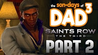 The Son-Days of Dad³ - Saints Row The Third - Part 2