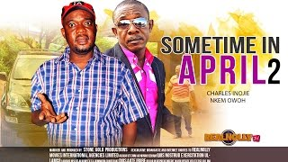 Nigerian Nollywood Movies - Some Time In April 2