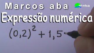 EXPRESSÃO NUMÉRICA - Matemática - Aula 03 - ( 7° ano )