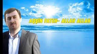 Aqşin Fateh- Allah Allah (Whatsapp  üçün)