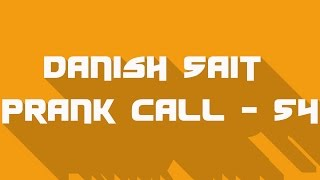 Saleem gets his Brother married - Danish Sait Prank Call 54
