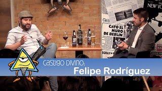 Castigo Divino: Felipe Rodríguez