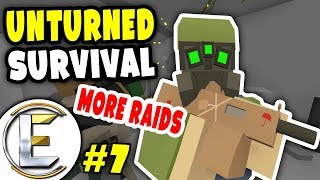 MORE EPIC BASE RAIDS | Unturned Survival Series #7 - WE TAKE IT ALL!