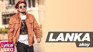 Lanka (Lyrical Video) | A-Kay | Latest Punjabi Songs 2018 | Speed Records