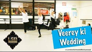 Veerey ki Wedding   London School of Bollywood   Dance Choreography