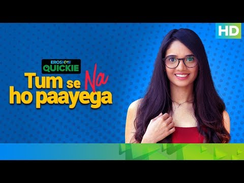 The Girl Next Desk | Tum Se Na Ho Paayega | Eros Now Quickie