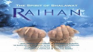 RAIHAN THE SPIRIT OF SHALAWAT FULL ALBUM