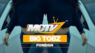 Big Tobz   Foreign [Music Video]: MCTV [@BigTobzsf @MCTVUK]