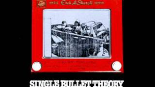 Single Bullet Theory - There is the Boy