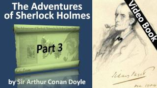 Part 3 - The Adventures of Sherlock Holmes Audiobook by Sir Arthur Conan Doyle (Adventures 05-06)