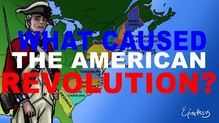 What caused the American Revolution? explained in 5 minutes (4th of July)
