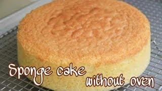 Sponge Cake without Oven   Basic Plain And Soft Sponge Cake Recipe   sponge cake   Cook with Heart