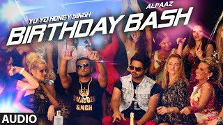 'Birthday Bash' FULL AUDIO SONG | Yo Yo Honey Singh, Alfaaz | Dilliwaali Zaalim Girlfriend