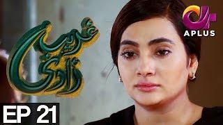 Ghareebzaadi - Episode 21 | A Plus ᴴᴰ Drama | Suzzaine Fatima, Shakeel Ahmed, Ghazala Kaife