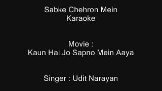Sabke Chehron Mein - Karaoke - Kaun Hai Jo Sapno Mein Aaya (2004) - Udit Narayan