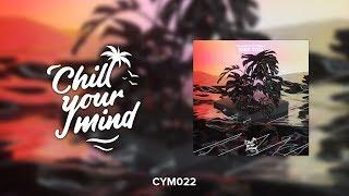 Panuma & Yanic - Kiss You [ChillYourMind Release]