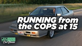 Running from the cops in my dad's car at 15