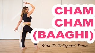 Cham Cham (Baaghi) ||How to Bollywood Dance || Choreography by Francesca McMillan