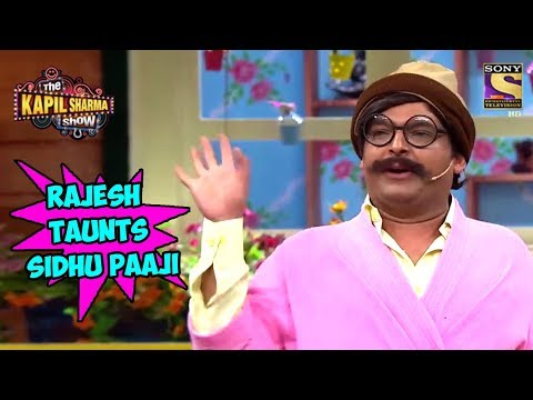 Xxx Mp4 Rajesh Arora Taunts Sidhu Paaji The Kapil Sharma Show 3gp Sex